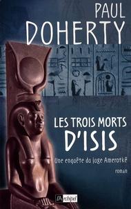Paul Doherty - Les trois morts d'Isis.