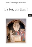 Paul-Dominique Marcovits - La foi, un élan !.