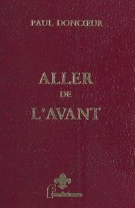 Paul Doncœur et Pierre Mayoux - Aller de l'avant.