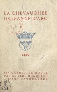 Paul Doncœur - La chevauchée de Jeanne d'Arc, 1429 - IVe carnet de route.