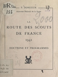 Paul Doncœur - La route des Scouts de France 1941 - Doctrine et programmes.