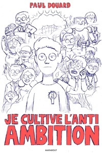 Paul Douard - Je cultive l'anti-ambition.