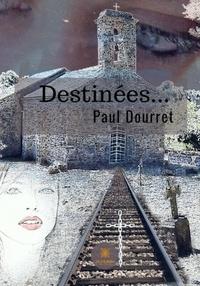 Paul DOURRET - Destinées....