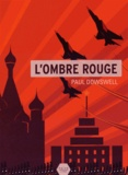 Paul Dowswell - L'Ombre rouge.