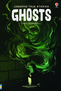 Paul Dowswell - True stories of ghosts.