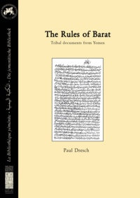Paul Dresch - The rules of Barat. Tribal documents from Yemen - Texts and translation.