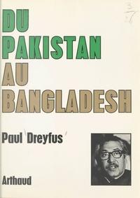 Paul Dreyfus et H. Bureau - Du Pakistan au Bangladesh.