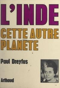 Paul Dreyfus et P. Dreyfus - L'Inde, cette autre planète.