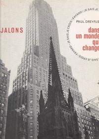 Paul Dreyfus et  Engeimann - Le monde qui s'offre à vous (4). Dans un monde qui change....