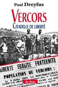 Paul Dreyfus - Vercors, citadelle de liberté.