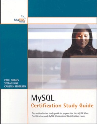 Paul Dubois et Stefan Hinz - MySQL - Certification Study Guide.
