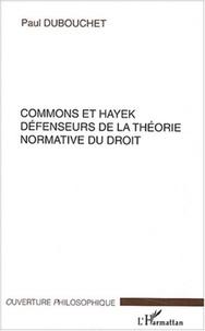 Paul Dubouchet - Commons et Hayek défenseurs de la théorie normative du droit.
