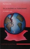 Paul Dubouchet - De la guerre au terrorisme... - Les véritables causes.