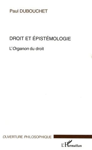 Paul Dubouchet - Droit et épistémologie - L'Organon du droit.