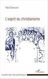Paul Dubouchet - L'esprit du christianisme.