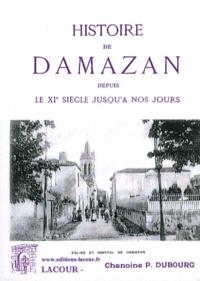 Paul Dubourg - Histoire de Damazan depuis le XIe siècle jusqu'à nos jours.