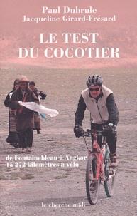 Paul Dubrule - Le test du cocotier - De Fontainebleau à Angkor, 15 272 kilomètres à vélo.