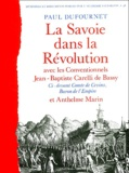 Paul Dufournet - La Savoie dans la Révolution - Avec les Conventionnels Jean-Baptiste Carelli de Bassy, Ci-devant Comte de Cevins, Baron de l'Empire et Anthelme Marin.
