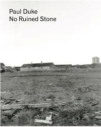 Paul Duke - No Ruined Stone.