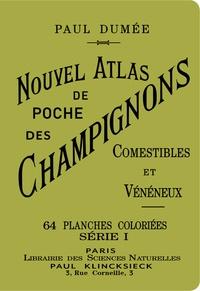 Paul Dumee et Aimé Bessin - Nouvel atlas de poche des champignons comestibles et vénéneux - Tome 1.