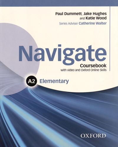 Paul Dummett et Jake Hughes - Navigate Elementary A2 - Coursebook. 1 DVD