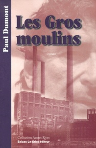 Paul Dumont - LES GROS MOULINS.