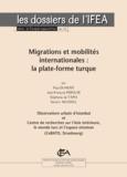Paul Dumont et Jean-François Pérouse - Migrations et mobilités internationales - la plate-forme turque.