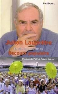 Paul Dunez - Julien Lauprêtre - Sa vie, son oeuvre au secours populaire.