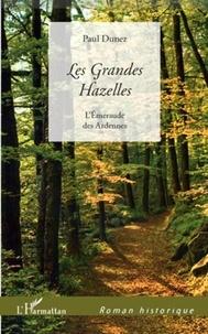 Paul Dunez - Les Grandes Hazelles - L'Emeraude des Ardennes.