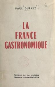Paul Dupays - La France gastronomique.