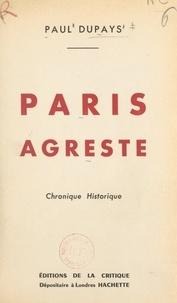 Paul Dupays - Paris agreste - Chronique historique.
