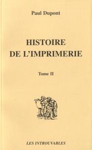 Paul Dupont - Histoire de l'imprimerie - Tome 1 et 2.