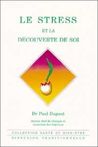 Paul Dupont - Le stress et la découverte de soi.