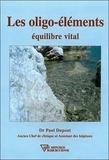 Paul Dupont - Les oligo-éléments - Equilibre vital.
