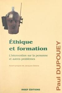 Paul Dupouey et Jacques Delors - Éthique et formation - L'intervention sur la personne et autres problèmes.