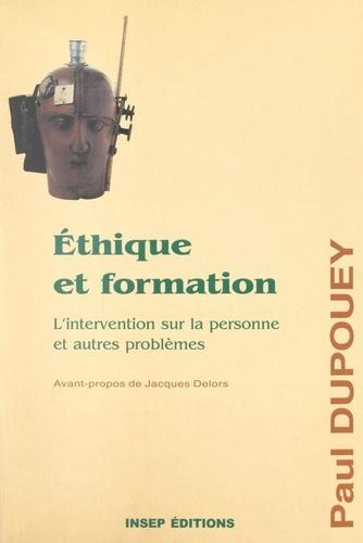 Éthique et formation. L'intervention sur la personne et autres problèmes