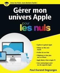 Paul Durand Degranges - Gérer mon univers Apple pour les nuls.