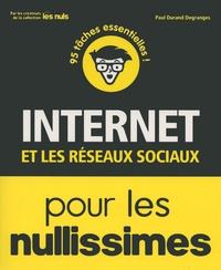Paul Durand-Degranges - Internet et les réseaux sociaux pour les nullissimes.