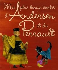 Paul Durand et Hans Christian Andersen - Mes plus beaux contes d'Andersen et de Perrault.