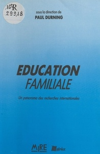 Paul Durning - Éducation familiale - Un panorama des recherches internationales.
