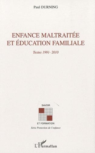 Paul Durning - Enfance maltraitée et éducation nationale - Textes 1991-2010.