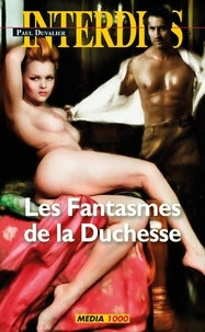 Paul Duvalier - Les fantasmes de la duchesse.
