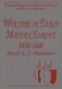 Paul E. J. Hammer - Warfare in Early Modern Europe 1450-1660.