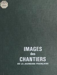 Paul Edmond - Images des chantiers de la jeunesse française.