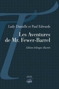 Paul Edwards et Lady Danielle Edwards - Les aventures de Mr. Fewer-Barrel.