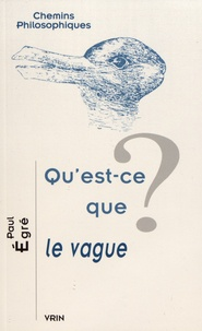 Paul Egré - Qu'est-ce que le vague ?.