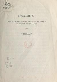 Paul Ehrmann - Descartes - Histoire d'une préface méconnue en France et inédite en Hollande.