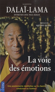 Paul Ekman - La voie des émotions - Une passionante méditation sur le chemin conduisant au bonheur.