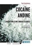 Paul Eliot Gootenberg - Cocaïne andine - L'invention d'une drogue globale.