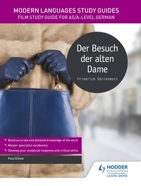 Paul Elliott - Modern Languages Study Guides: Der Besuch der alten Dame - Literature Study Guide for AS/A-level German.